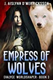 Empress of Wolves (Evalyce Worldshaper Book 3)
