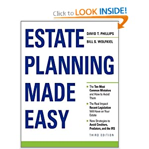 Estate Planning Made Easy, Third Edition David Phillips and Bill S. Wolfkiel