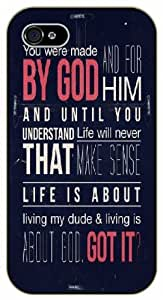 You were made by God and for him and until you understand that, life will never make sense - Bible verse IPHONE 5C black plastic case / Christian Verses