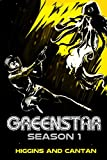 Book cover image for Greenstar Complete Season 1: The Space Opera (A Josie Stein Comedy #1)