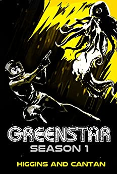 Greenstar Complete Season 1: The Space Opera (A Josie Stein Comedy) by [Higgins, Dave, Cantan, Simon]