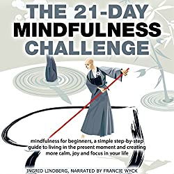 Mindfulness: The 21-Day Mindfulness Challenge
