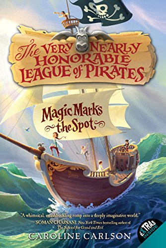 Kids on Fire: Very Nearly Honorable League of Pirates Books Are Perfect For Chapter Book Readers Who Love A Funny Adventure