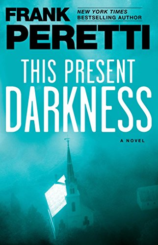 (This Present Darkness: A Novel)