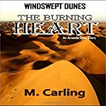 Windswept Dunes: The Burning Heart, Book 3 | M. Carling