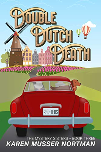 Double Dutch Death (The Mystery Sisters Book 3) by [Nortman, Karen Musser]