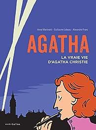 Agatha  : La vraie vie d'Agatha Christie par Anne Martinetti