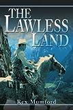 Lawless Land, Rex Mumford, 0595272983