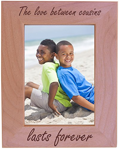 The Love Between Cousins Lasts Forever - Wood Picture Frame - Fits 5x7 Inch Picture (Vertical) (I Love My Cousin Picture Frame)