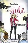 L'école du style, tome 1 : Glamour, projecteurs et histoires de coeur par Bélice