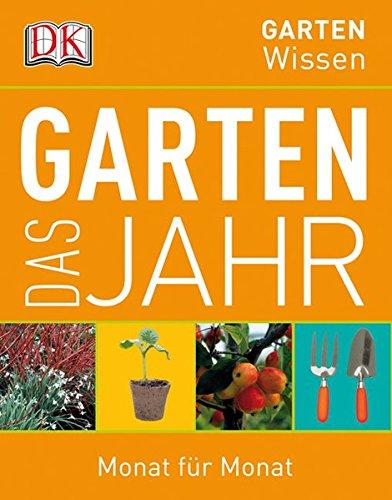 Das Gartenjahr: Monat für Monat (DK Gartenwissen)
