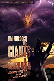 The Giants of Glorborin: Ancient conflict in a new world (Dragons and Visions Book 3) by [Murdoch, Jim]