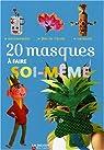 20 Masques à faire soi-même par Charpiot-Desbenoit