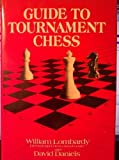 Guide to Tournament Chess, William Lombardy and David Daniels, 0679130497