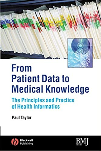 Patient Data to Medical Knowledge: The Principles and Practice of Health Informatics by Taylor (6-Mar-2006)