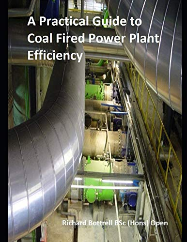 A Practical Guide to Coal Fired Power Plant Efficiency: For Operators and Engineers