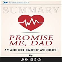 Summary: Promise Me, Dad: A Year of Hope, Hardship, and Purpose Audiobook by Readtrepreneur Publishing Narrated by Tim Carper
