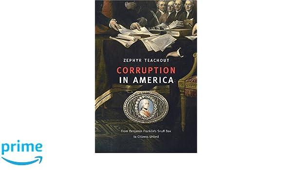 Corruption in America - From Benjamin Franklin′s Snuff Box ...