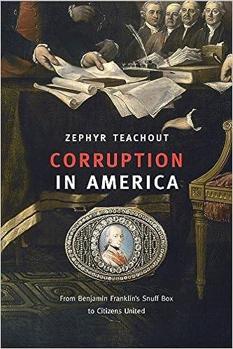 Corruption in America: From Benjamin Franklin's Snuff Box to Citizens United 51UQk2Ne7RL._SX331_BO1,204,203,200_
