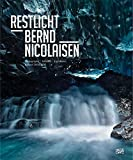 img - for Bernd Nicolaisen: Restlicht: Photographs, Tableaux, Lightboxes: Iceland 2004 2015 book / textbook / text book