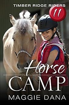 Horse Camp (Timber Ridge Riders Book 11) by [Dana, Maggie]