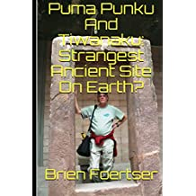 Puma Punku And Tiwanaku: Strangest Ancient Place On Earth?