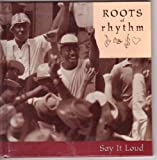 img - for Roots of Rhythm: Say It Loud (Roots of Rhythm Series) book / textbook / text book