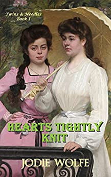 Hearts Tightly Knit (Twins & Needles Book 1) by [Wolfe, Jodie]
