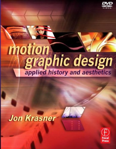 Motion Graphic Design: Applied History and Aesthetics, 2nd Edition by Jon Krasner, Publisher : Focal Press