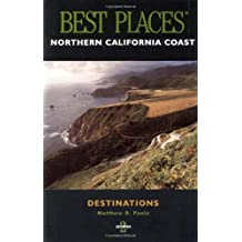 Best Places Northern California Coast: Best Places Destinations 2nd edition