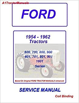 1955-60 ford tractor 600 - 1801 series service manual - coil binding: ford:  0763616420395: amazon com: books