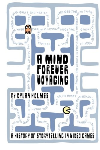 A Mind Forever Voyaging: A History of Storytelling in Video Games