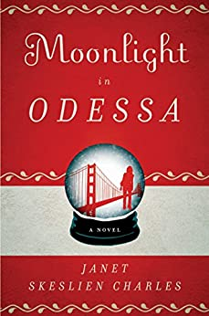 Moonlight in Odessa: A Novel by [Charles, Janet Skeslien]