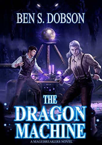 - The Dragon Machine (Magebreakers Book 3)