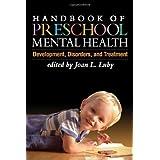 Handbook of Preschool Mental Health, First Edition: Development, Disorders, and Treatment