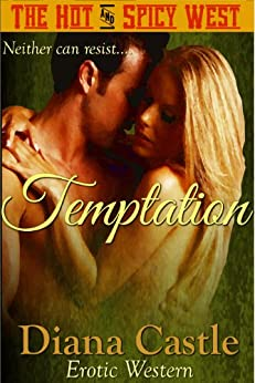 Temptation (Book #2 - The Hot & Spicy West) by [Castle, Diana]