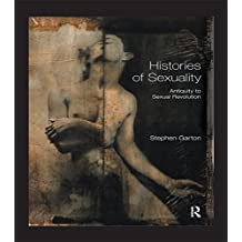 Histories of Sexuality: Antiquity to Sexual Revolution (Critical Histories of Subjectivity and Culture)
