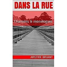 Dans la Rue: Chansons & monologues (French Edition)