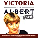 Victoria at the Albert: Live Performance by Victoria Wood Narrated by Victoria Wood