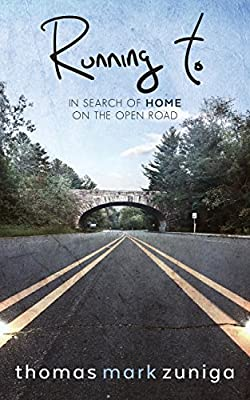 Running To: In Search of Home On the Open Road