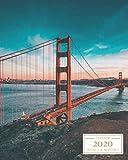 2020: Weekly and Monthly Planner/Calendar Jan 2020 - Dec 2020 Golden Gate Bridge San Francisco California