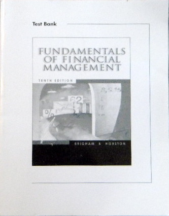 Read Online Test Bank - Fundamentals of Financial Management - Tenth Edition pdf