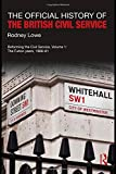 img - for The Official History of the British Civil Service: Reforming the Civil Service, Volume I: The Fulton Years, 1966-81 (Government Official History Series) book / textbook / text book