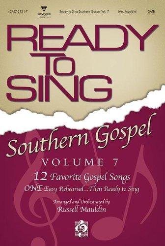 Ready to Sing Southern Gospel, Volume 7: 12 Favorite Gospel Songs (Ready to Sing (Songbooks))