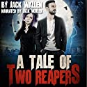 A Tale of Two Reapers Audiobook by Jack Wallen Narrated by Jack Wallen
