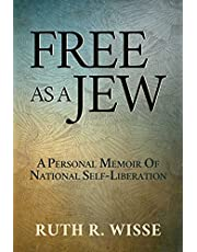 Free as a Jew: A Personal Memoir of National Self-Liberation