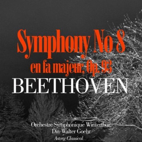 Winterthur Symphony Orchestra Conducted By Walter Goehr / Ludwig Van Beethoven - Symphony No. 8 In F Major, Opus 93 · German Dances