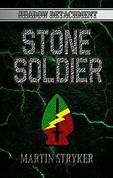 Stone Soldier (Shadow Detachment Book 3) by [Stryker, Martin, Martin, C.E. ]