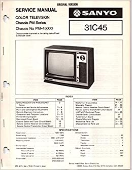 Service Manual for Sanyo 31C45 Color Television TV, Chassis PM