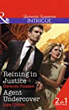 Reining in Justice: Reining in Justice / Agent Undercover (Mills & Boon Intrigue)